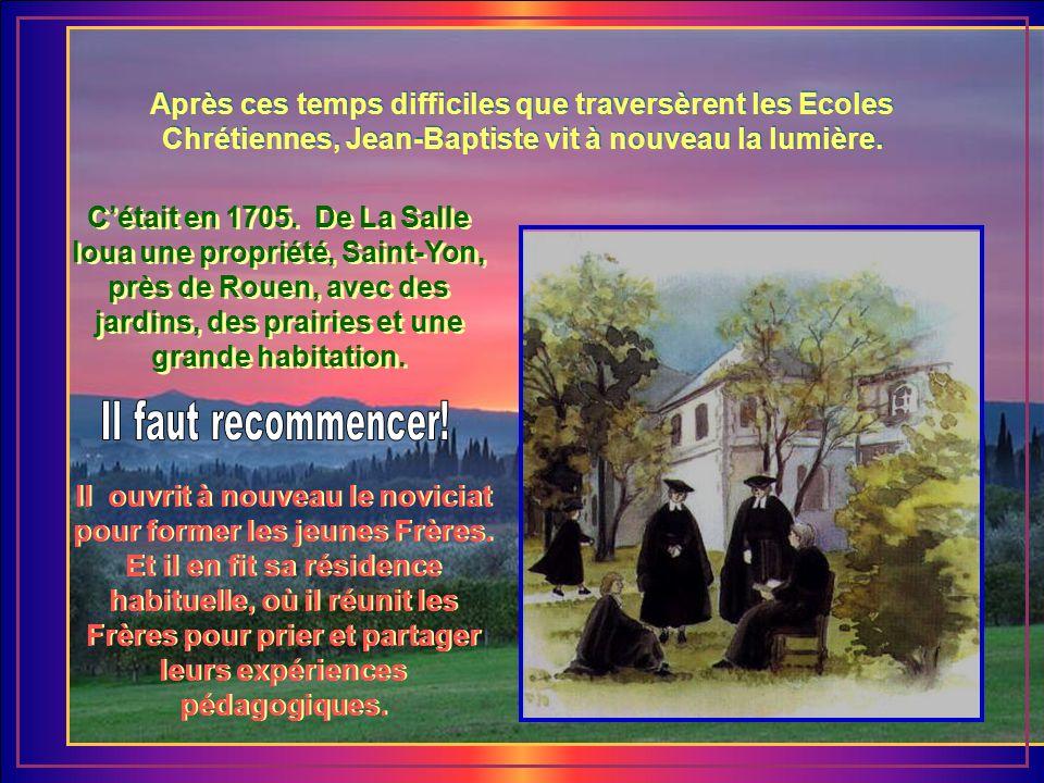 Le climat dans les écoles à Paris devint si négatif, quon ne pouvait plus y enseigner. Il valait mieux les abandonner. De La Salle, le coeur lourd, qu