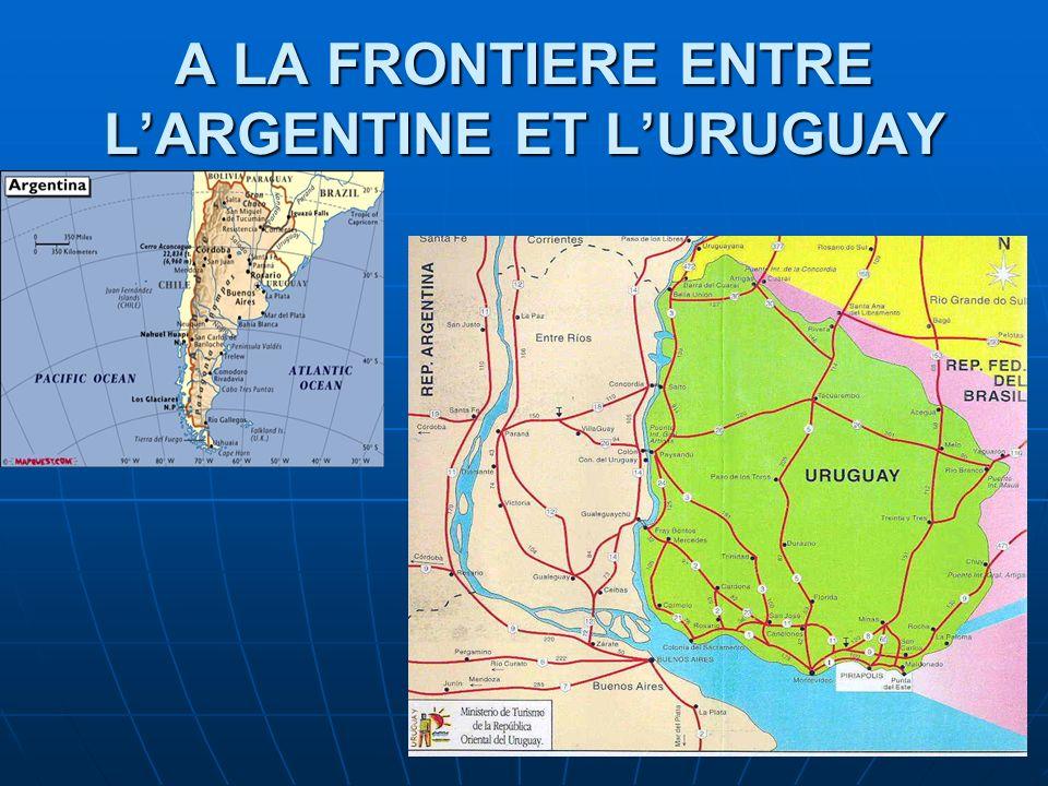 A LA FRONTIERE ENTRE LARGENTINE ET LURUGUAY