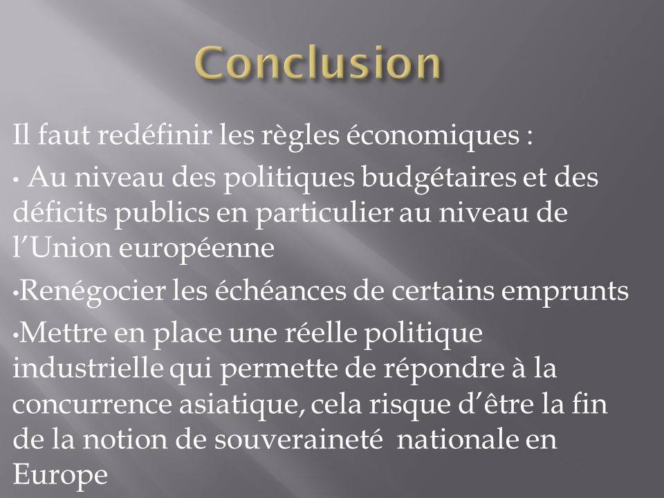 Il faut redéfinir les règles économiques : Au niveau des politiques budgétaires et des déficits publics en particulier au niveau de lUnion européenne