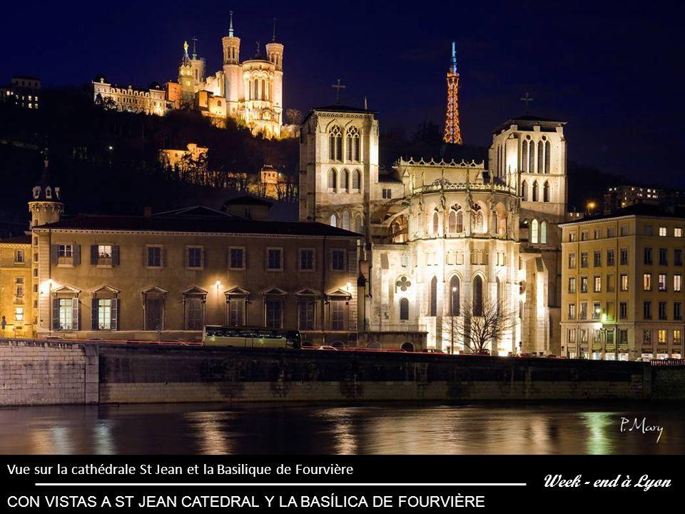 Week - end à Lyon Vue sur la cathédrale St Jean et la Basilique de Fourvière CON VISTAS A ST JEAN CATEDRAL Y LA BASÍLICA DE FOURVIÈRE