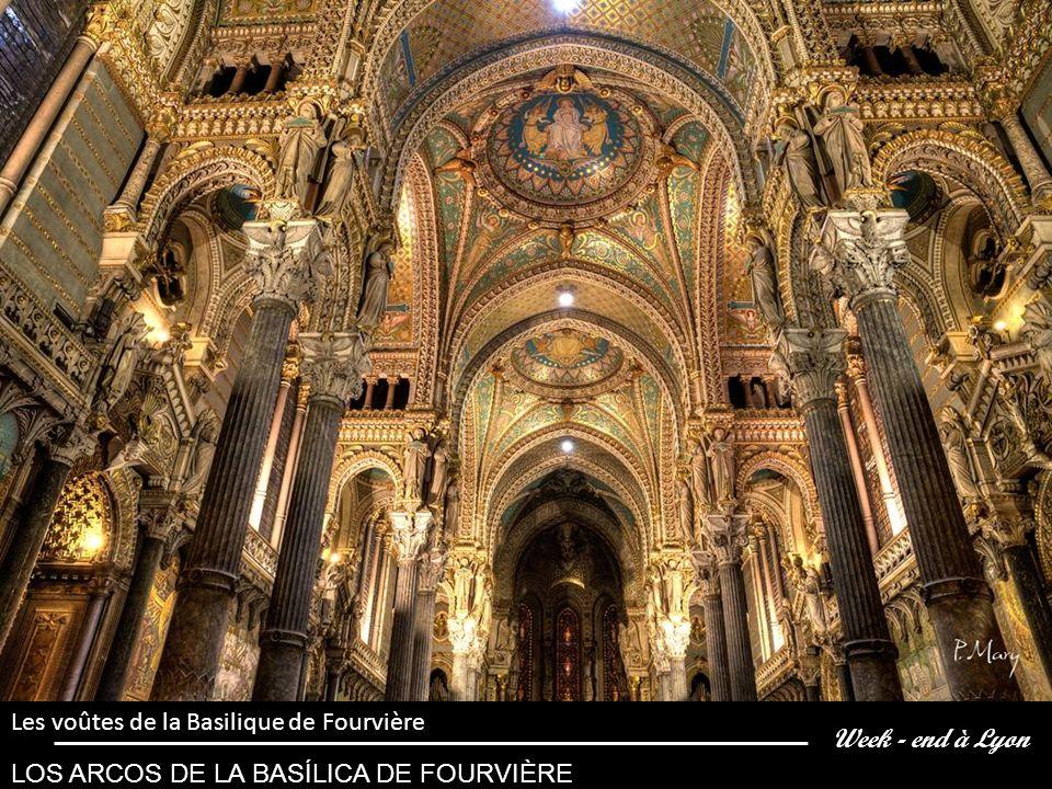 Week - end à Lyon Los arcos de la Basílica de Fourvière Les voûtes de la Basilique de Fourvière LOS ARCOS DE LA BASÍLICA DE FOURVIÈRE