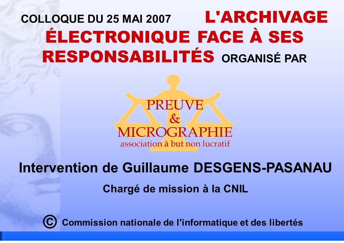 La loi « informatique et libertés » et la conservation électronique de documents Colloque Preuve et Micrographie 25/05/2007