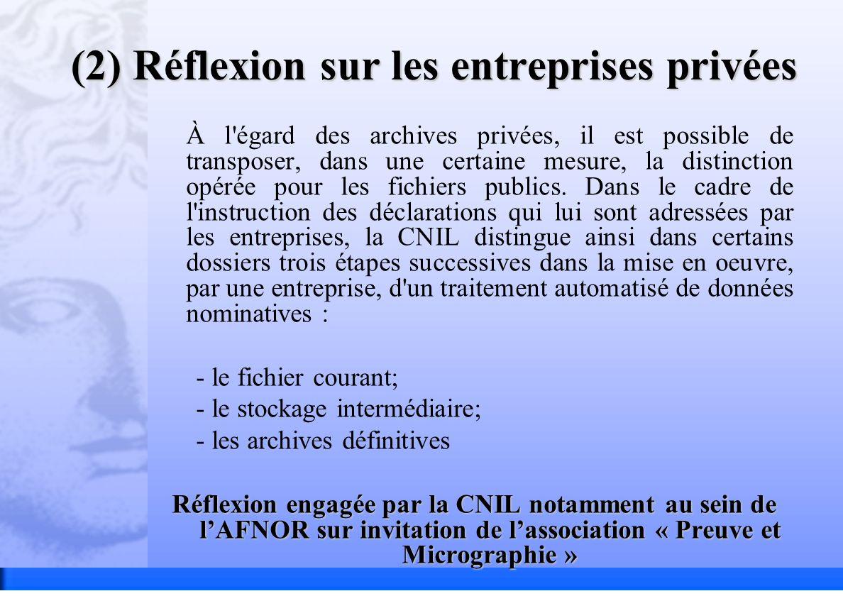 (2) Réflexion sur les entreprises privées À l'égard des archives privées, il est possible de transposer, dans une certaine mesure, la distinction opér
