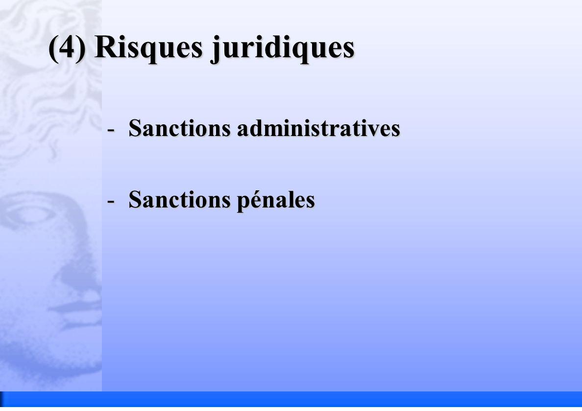 (4) Risques juridiques -Sanctions administratives -Sanctions pénales