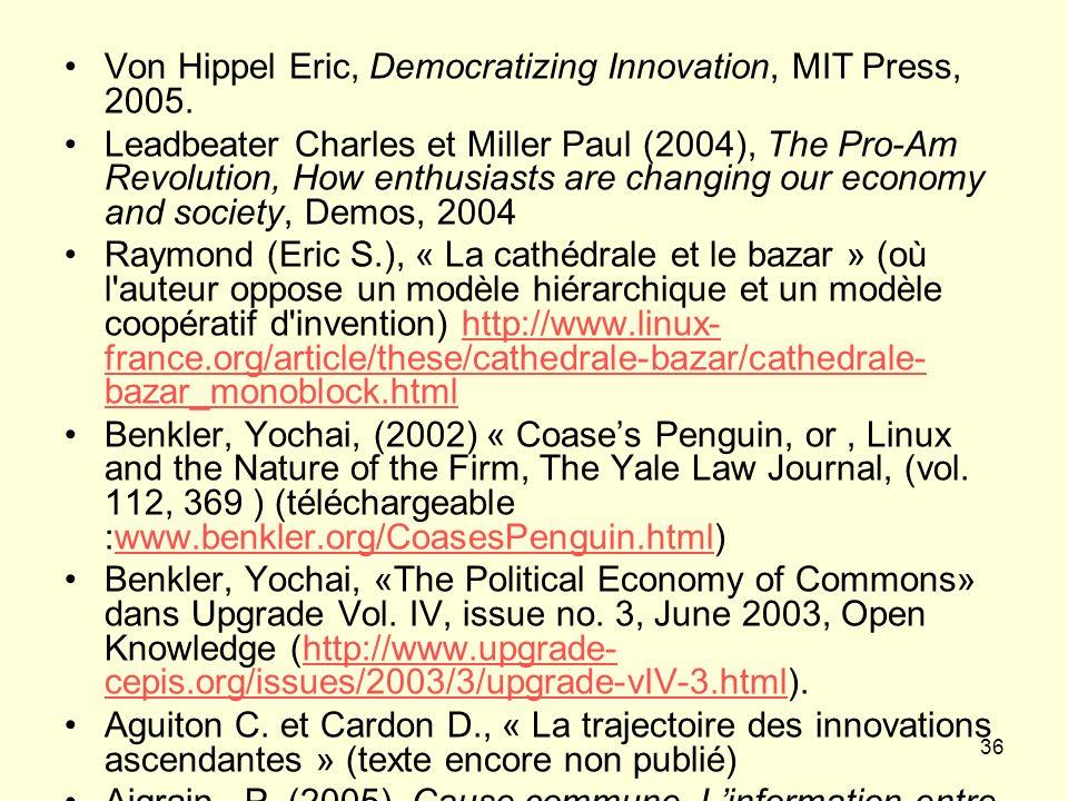 36 Von Hippel Eric, Democratizing Innovation, MIT Press, 2005.