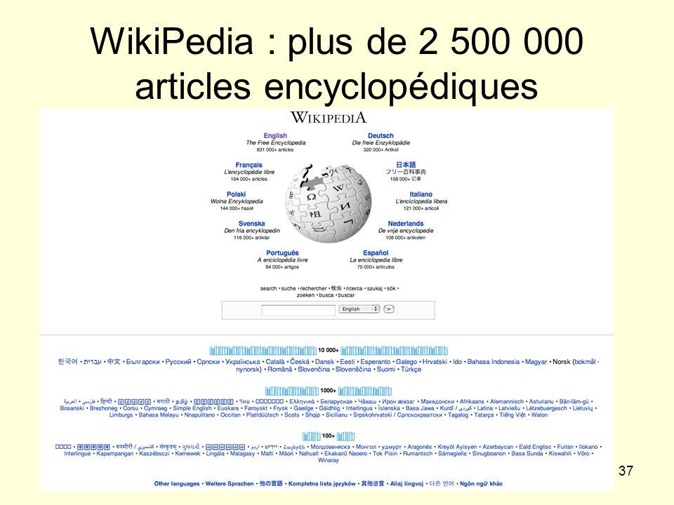 37 WikiPedia : plus de 2 500 000 articles encyclopédiques