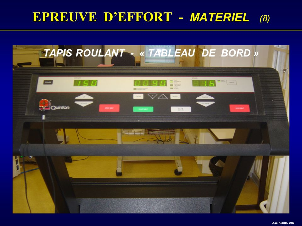 EPREUVE DEFFORT - MATERIEL (8) TAPIS ROULANT - « TABLEAU DE BORD » A.W. KEDRA 2012