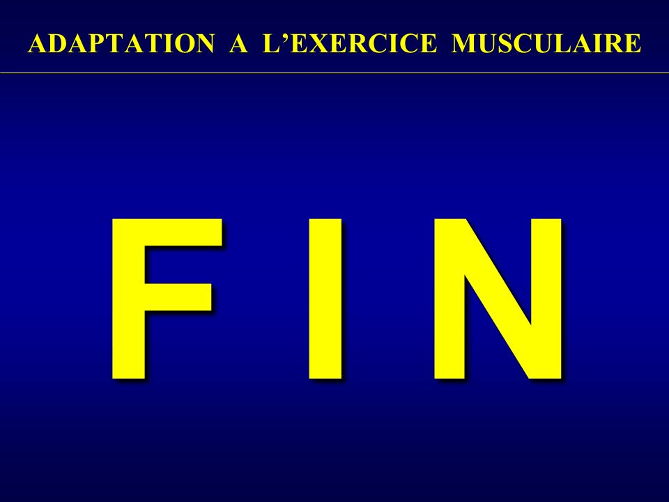 ADAPTATION A LEXERCICE MUSCULAIRE F I N