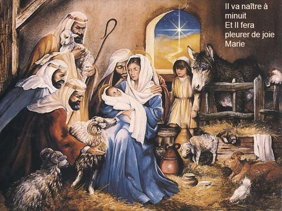 Il va naître à minuit Et l'espérance nous viendra de Lui