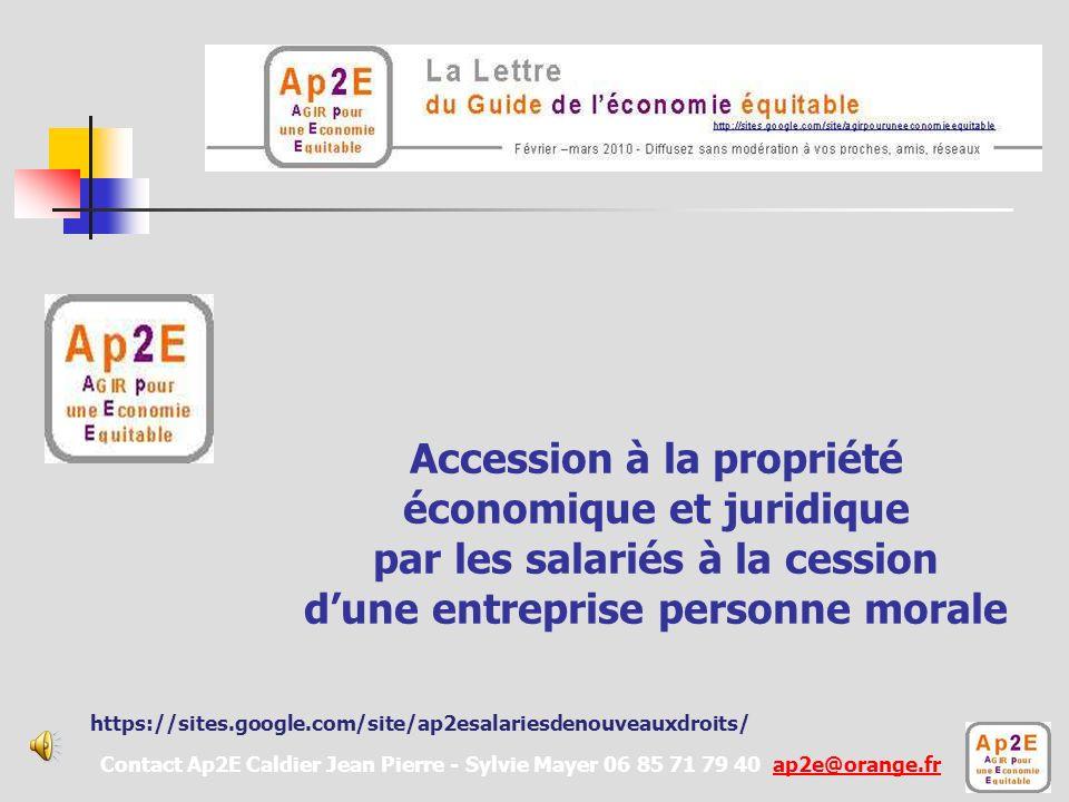 Accession à la propriété économique et juridique par les salariés à la cession dune entreprise personne morale Comment ensemble passer du dire au faire .