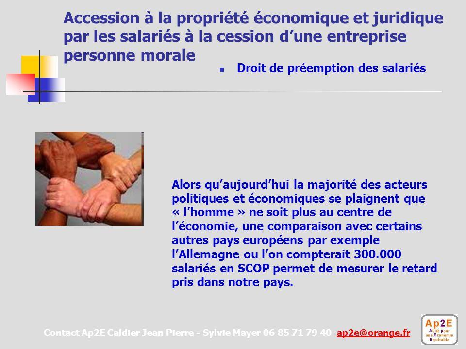Société coopérative et participative La démocratie nous réussit Accession à la propriété économique et juridique par les salariés à la cession dune en