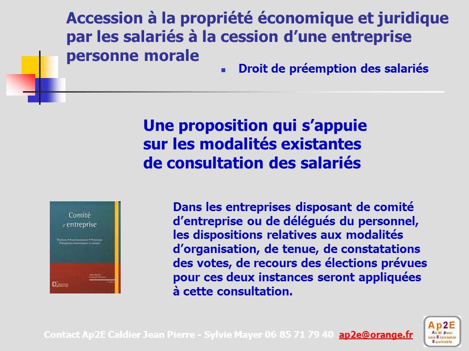 Accession à la propriété économique et juridique par les salariés à la cession dune entreprise personne morale Alors quaujourdhui la majorité des acte