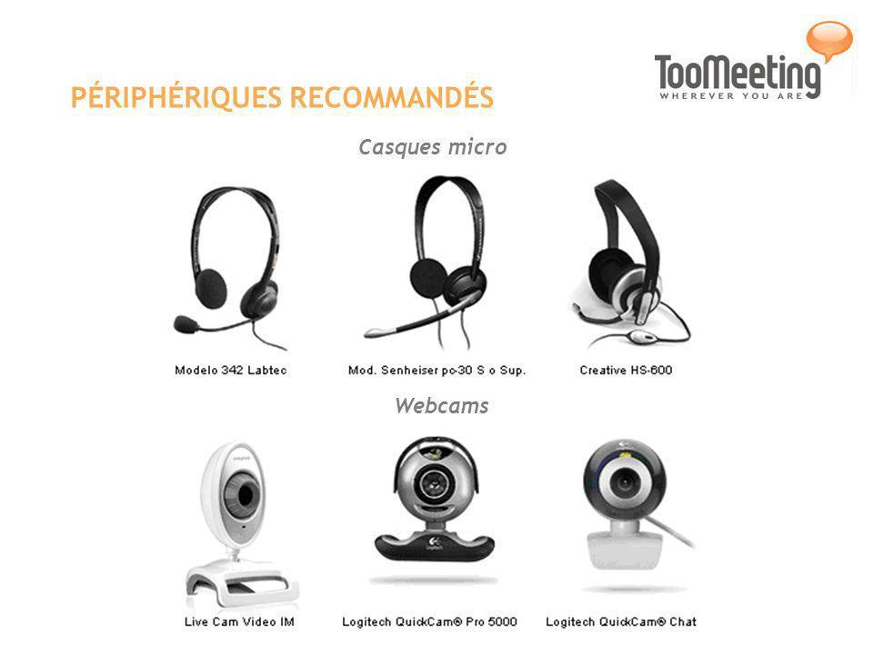 PÉRIPHÉRIQUES RECOMMANDÉS Casques micro Webcams