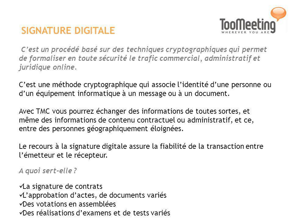 SIGNATURE DIGITALE Cest un procédé basé sur des techniques cryptographiques qui permet de formaliser en toute sécurité le trafic commercial, administratif et juridique online.