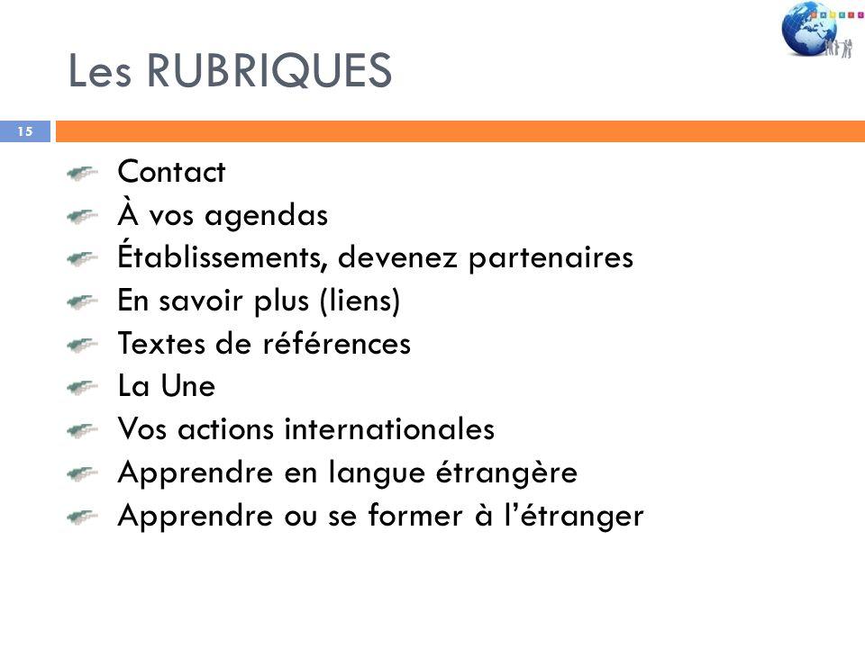 Les RUBRIQUES 15 Contact À vos agendas Établissements, devenez partenaires En savoir plus (liens) Textes de références La Une Vos actions internationa
