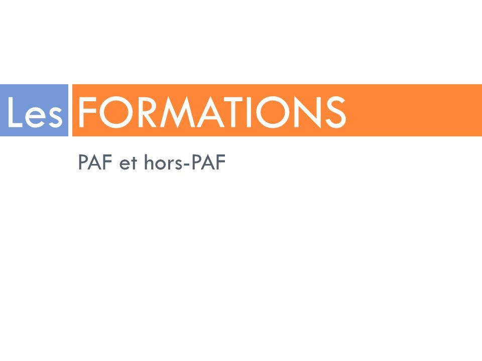 PAF et hors-PAF Les FORMATIONS