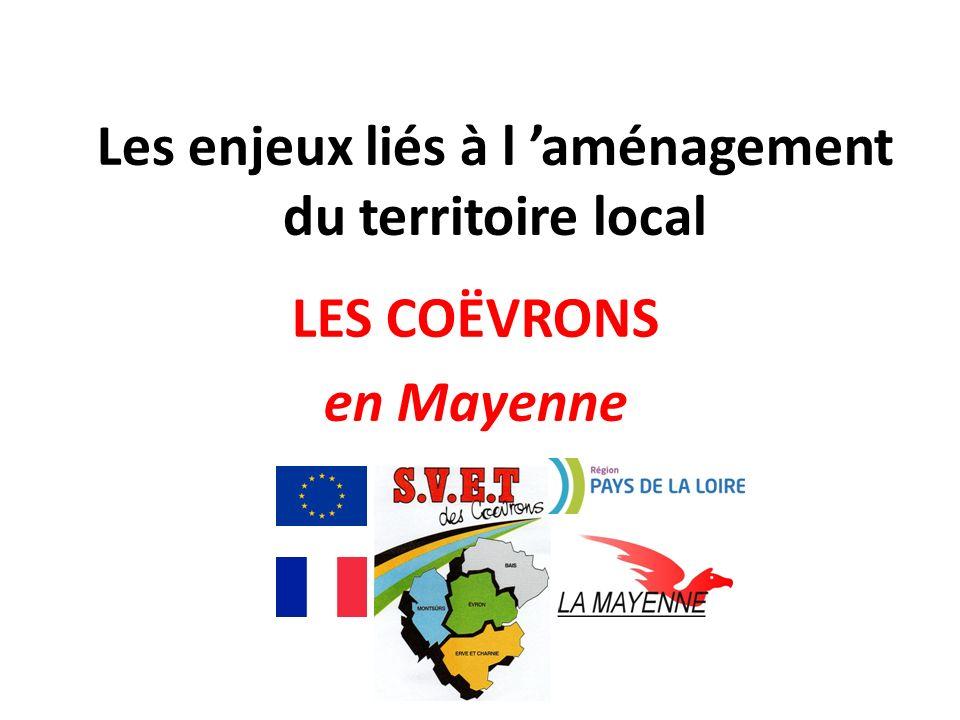 Les enjeux liés à l aménagement du territoire local LES COËVRONS en Mayenne