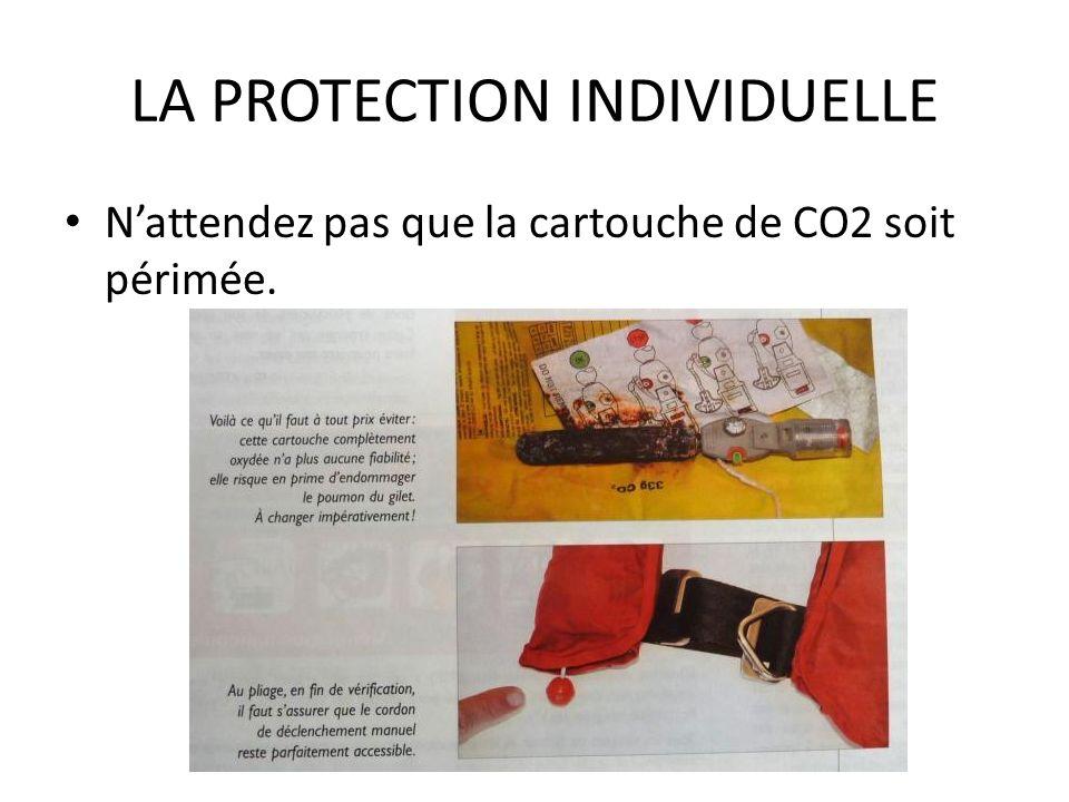 LA PROTECTION INDIVIDUELLE Nattendez pas que la cartouche de CO2 soit périmée.