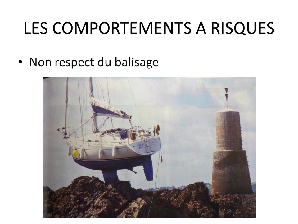 LES COMPORTEMENTS A RISQUES Non respect du balisage