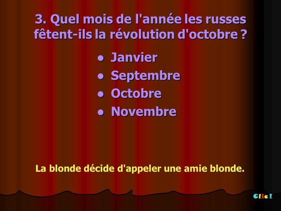 3.Quel mois de l année les russes fêtent-ils la révolution d octobre .