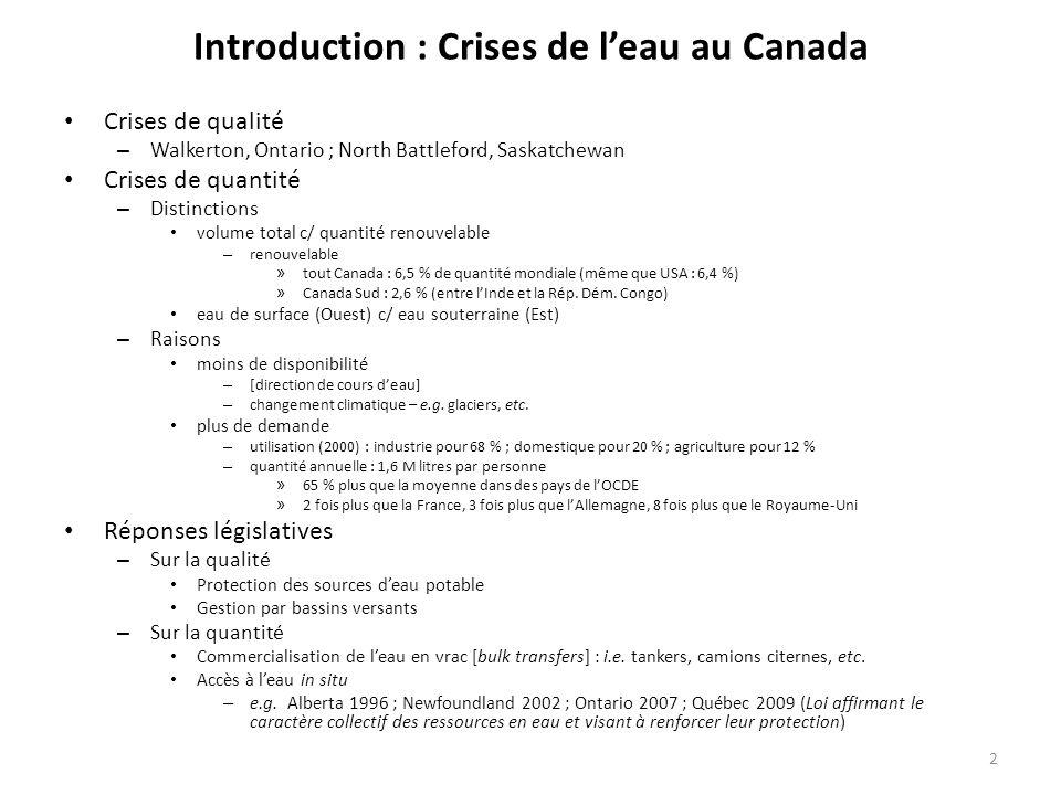 Introduction : Crises de leau au Canada Crises de qualité – Walkerton, Ontario ; North Battleford, Saskatchewan Crises de quantité – Distinctions volu
