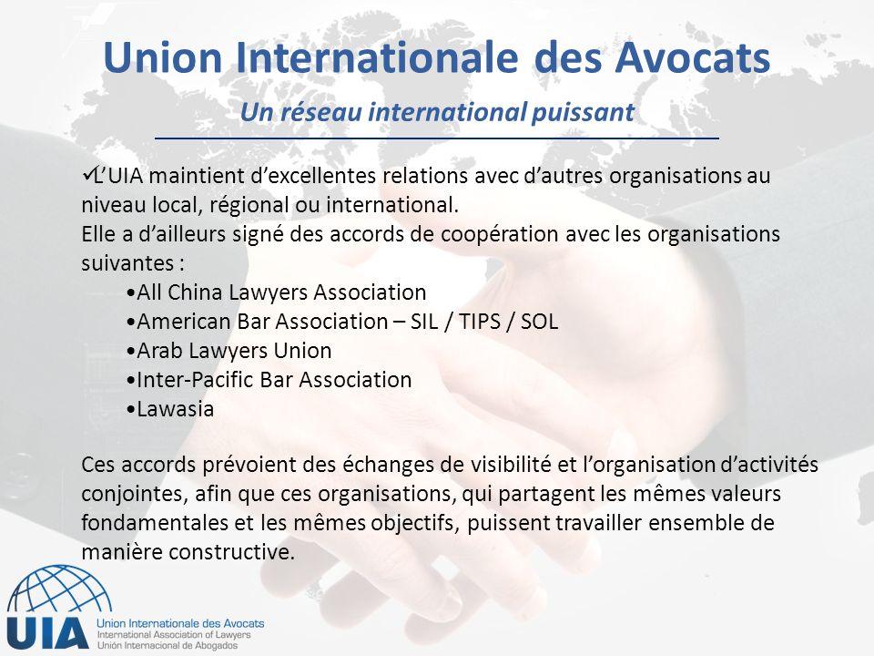 Un réseau international puissant Union Internationale des Avocats LUIA maintient dexcellentes relations avec dautres organisations au niveau local, régional ou international.