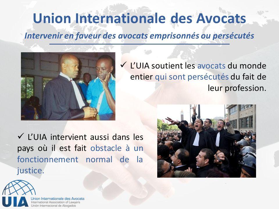 Intervenir en faveur des avocats emprisonnés ou persécutés Union Internationale des Avocats LUIA soutient les avocats du monde entier qui sont persécutés du fait de leur profession.