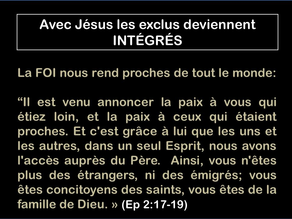 Jésus et le lépreux L éloigné (lépreux) devient proche, celui qui était proche (Jésus) séloigne vers des lieux solitaires Le contact avec Jésus, lui a donné de se rapporter avec TOUS