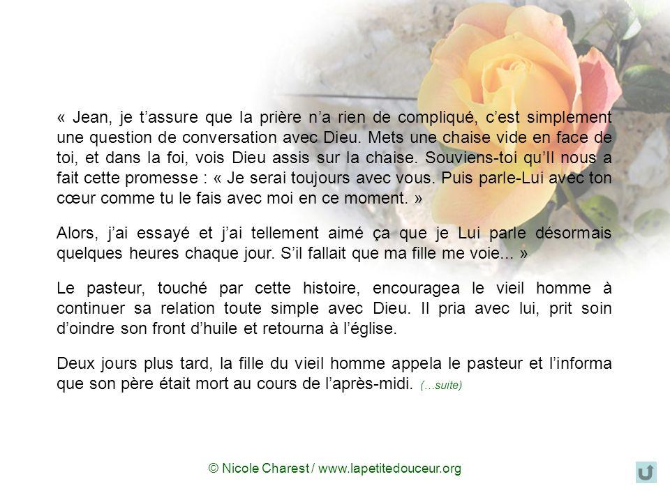 © Nicole Charest / www.lapetitedouceur.org La chaise vide La fille dun homme gravement malade demanda au pasteur de sa localité de venir prier avec so