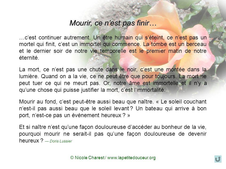 © Nicole Charest / www.lapetitedouceur.org Sans lespérance, non seulement la mort na plus de sens, mais la vie non plus nen a pas.