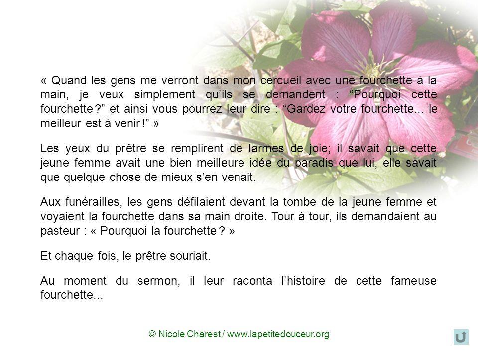© Nicole Charest / www.lapetitedouceur.org La fourchette Il était une fois une jeune femme atteinte dune maladie mortelle. Elle demanda donc à un prêt
