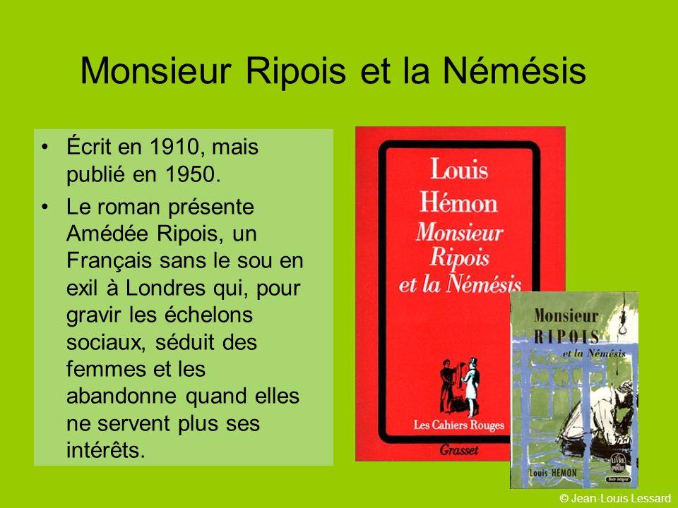 © Jean-Louis Lessard Monsieur Ripois et la Némésis Écrit en 1910, mais publié en 1950.