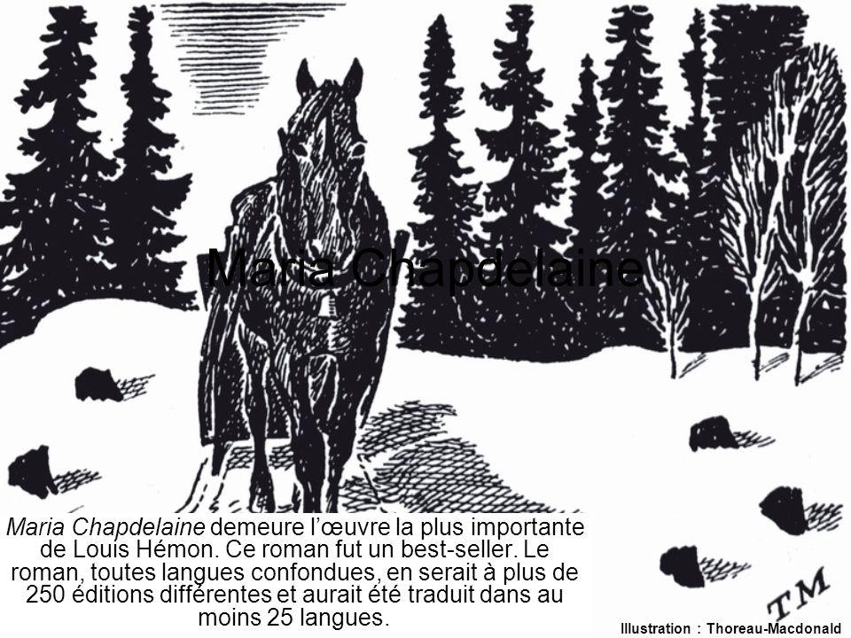 © Jean-Louis Lessard Maria Chapdelaine Maria Chapdelaine demeure lœuvre la plus importante de Louis Hémon.