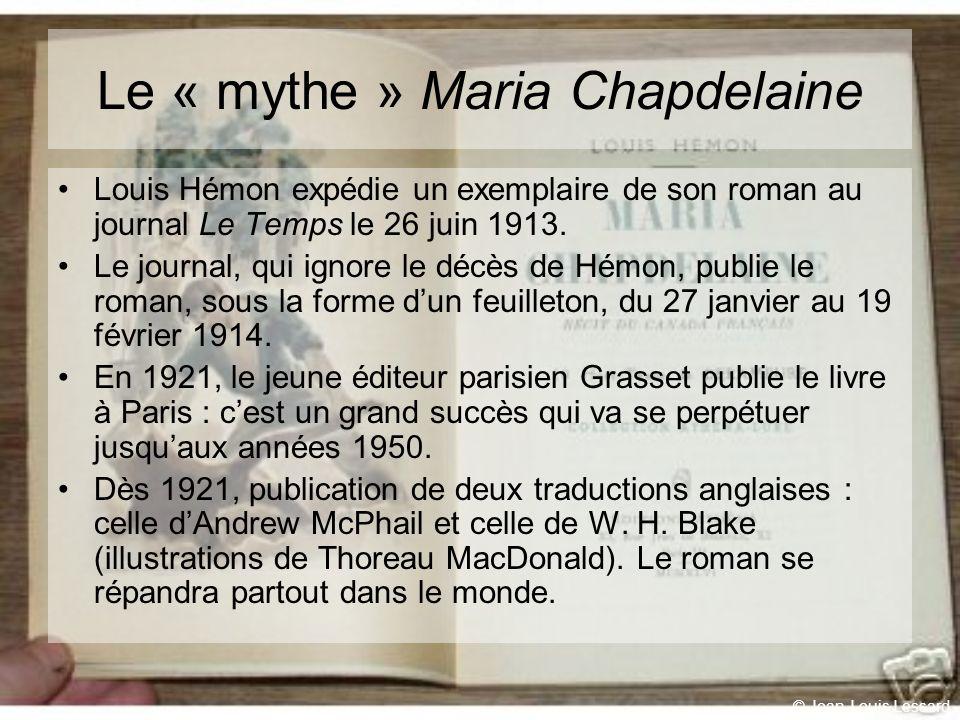 © Jean-Louis Lessard Le « mythe » Maria Chapdelaine Louis Hémon expédie un exemplaire de son roman au journal Le Temps le 26 juin 1913.