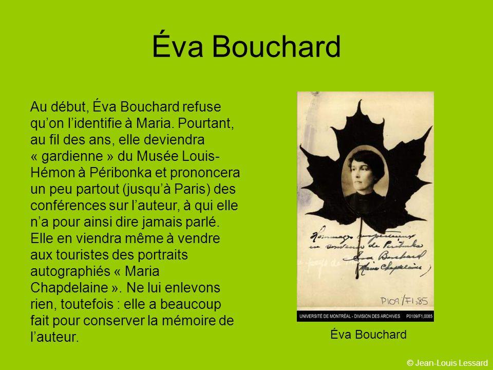 © Jean-Louis Lessard Éva Bouchard Au début, Éva Bouchard refuse quon lidentifie à Maria.