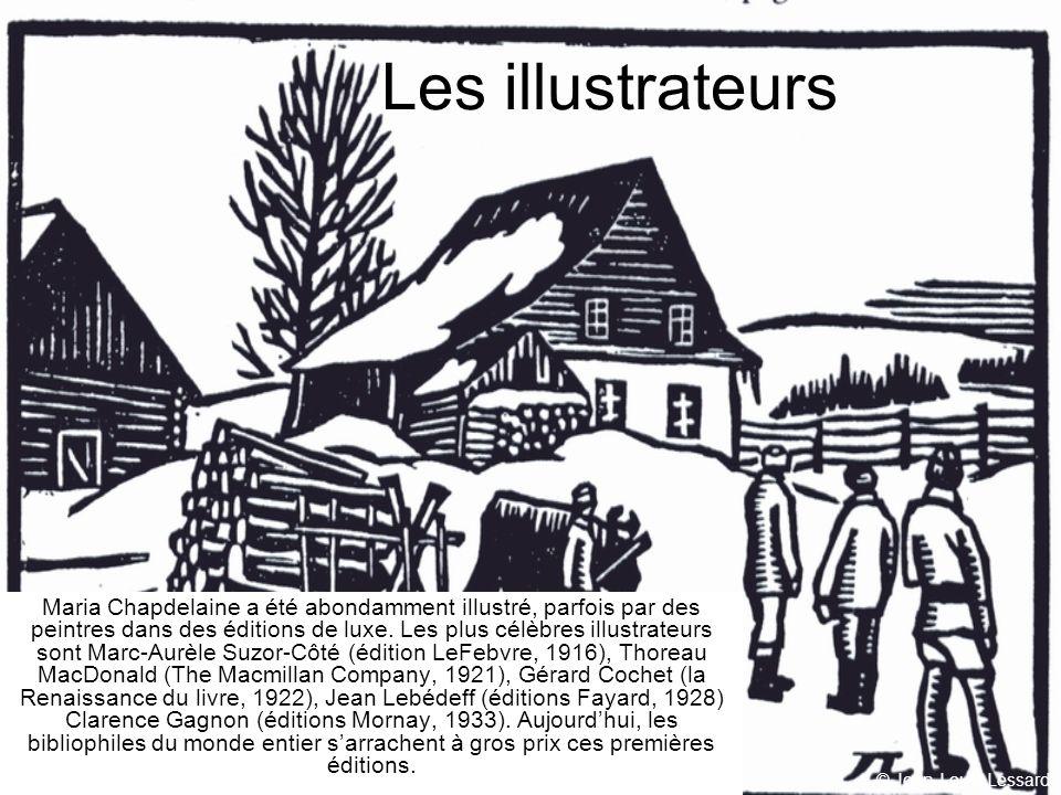 © Jean-Louis Lessard Les illustrateurs Maria Chapdelaine a été abondamment illustré, parfois par des peintres dans des éditions de luxe.
