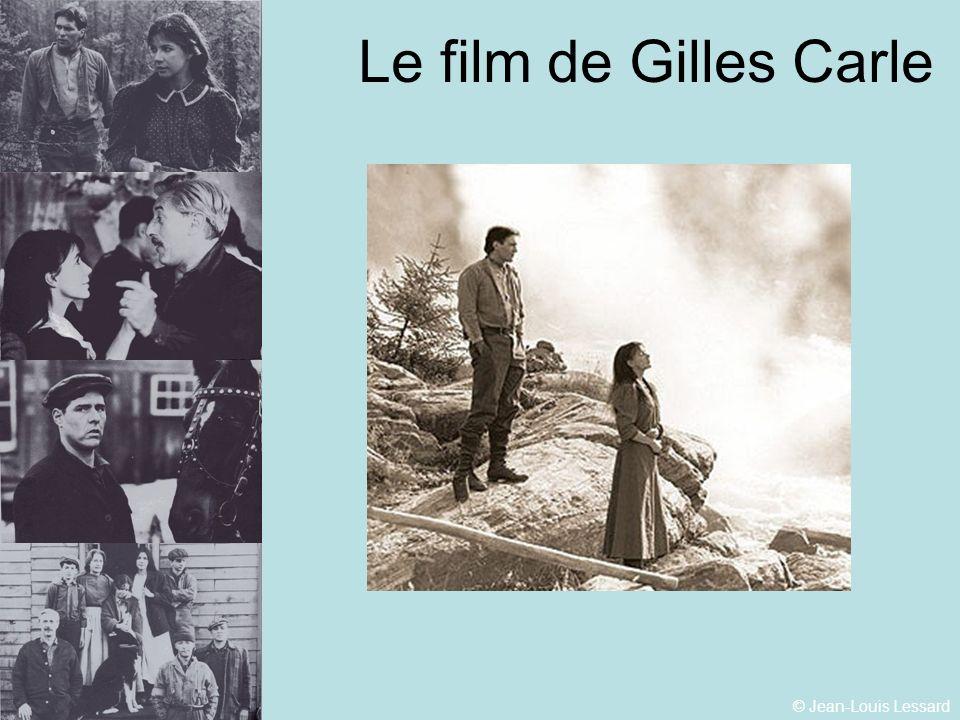 © Jean-Louis Lessard Le film de Gilles Carle