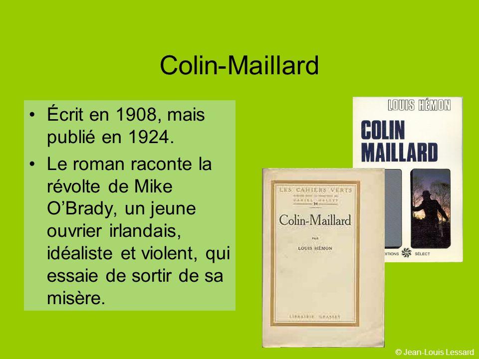 © Jean-Louis Lessard Colin-Maillard Écrit en 1908, mais publié en 1924.