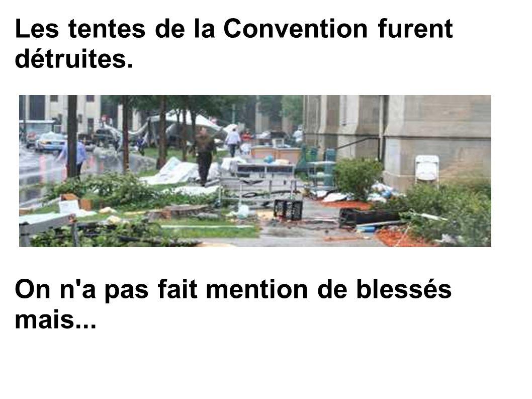 Les tentes de la Convention furent détruites. On n a pas fait mention de blessés mais...