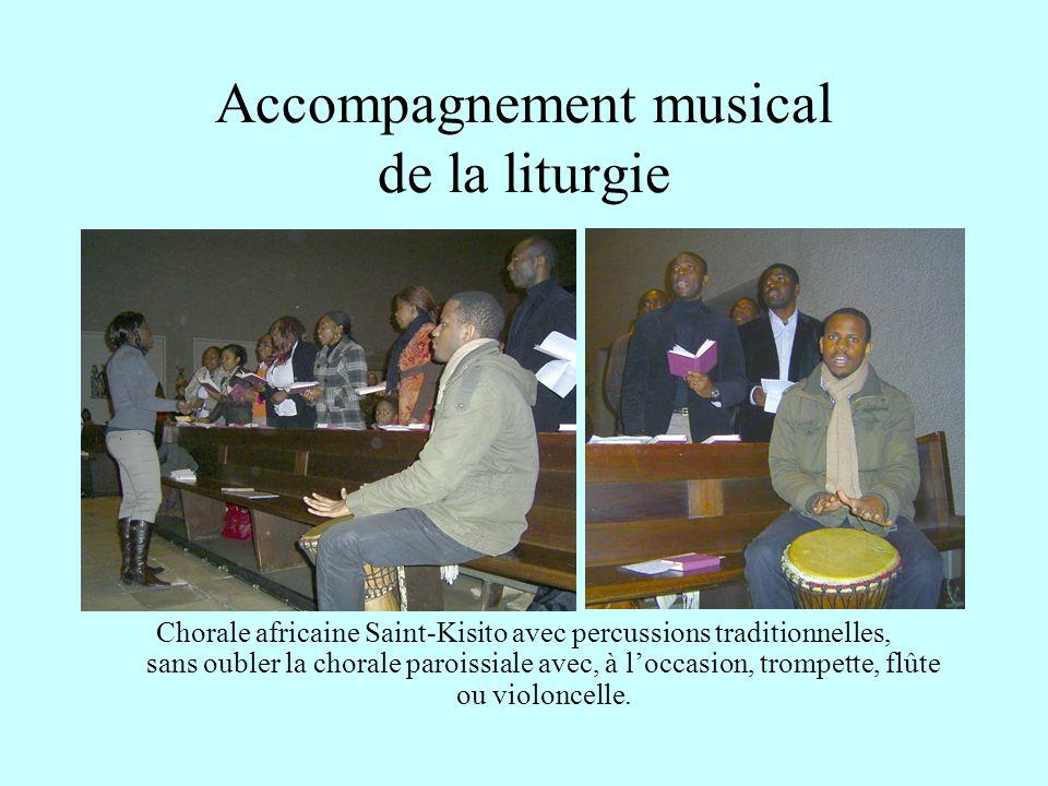 Accompagnement musical de la liturgie Chorale africaine Saint-Kisito avec percussions traditionnelles, sans oubler la chorale paroissiale avec, à loccasion, trompette, flûte ou violoncelle.