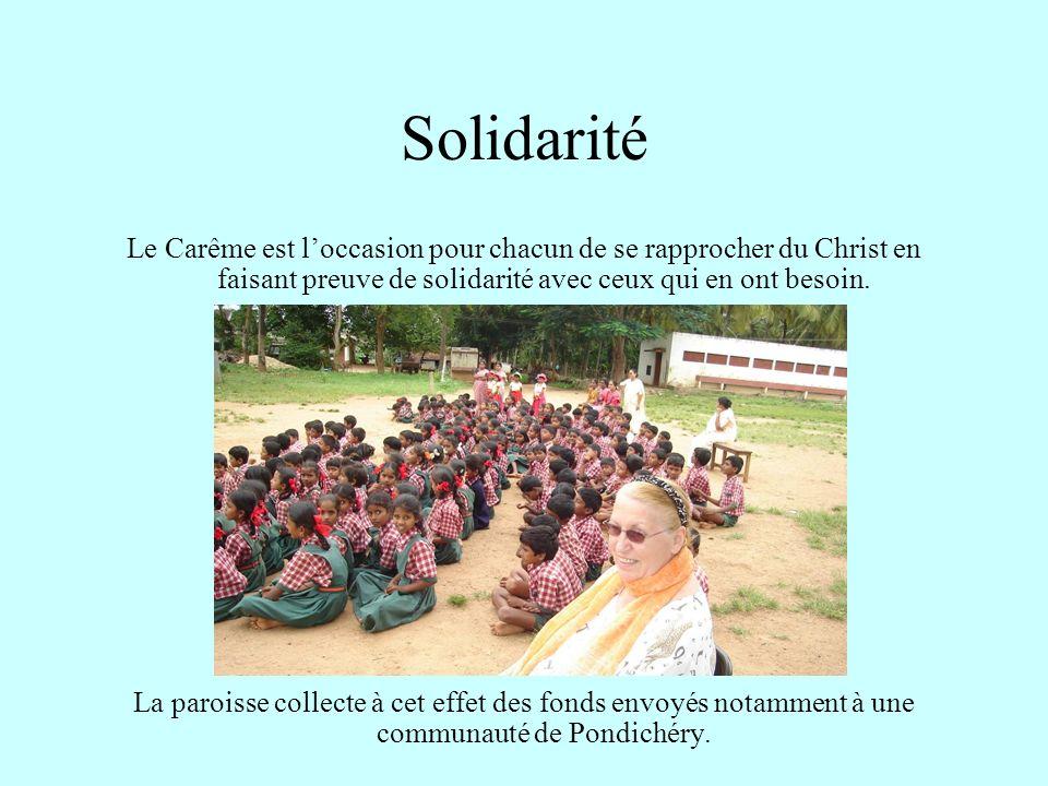 Solidarité Le Carême est loccasion pour chacun de se rapprocher du Christ en faisant preuve de solidarité avec ceux qui en ont besoin. La paroisse col