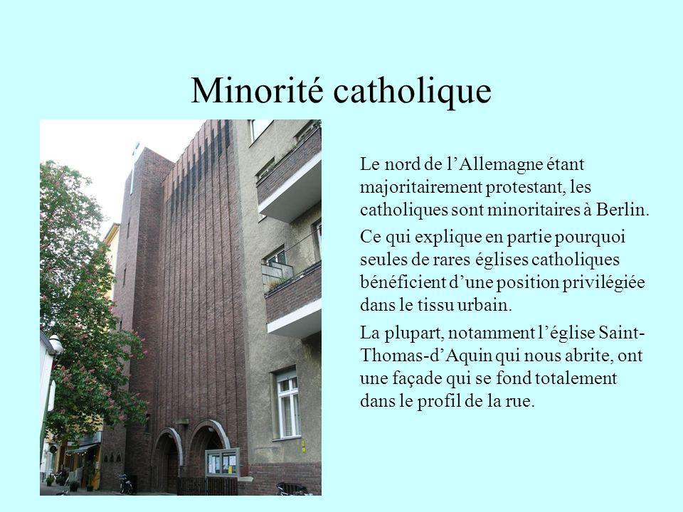 Minorité catholique Le nord de lAllemagne étant majoritairement protestant, les catholiques sont minoritaires à Berlin. Ce qui explique en partie pour