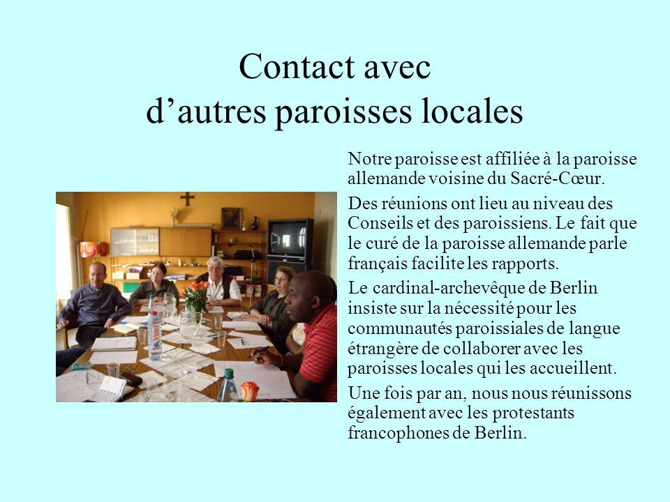 Contact avec dautres paroisses locales Notre paroisse est affiliée à la paroisse allemande voisine du Sacré-Cœur.