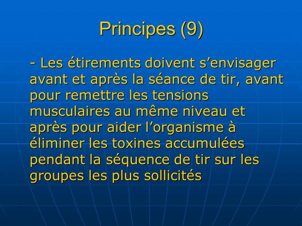 Principes (9) - Les étirements doivent senvisager avant et après la séance de tir, avant pour remettre les tensions musculaires au même niveau et aprè