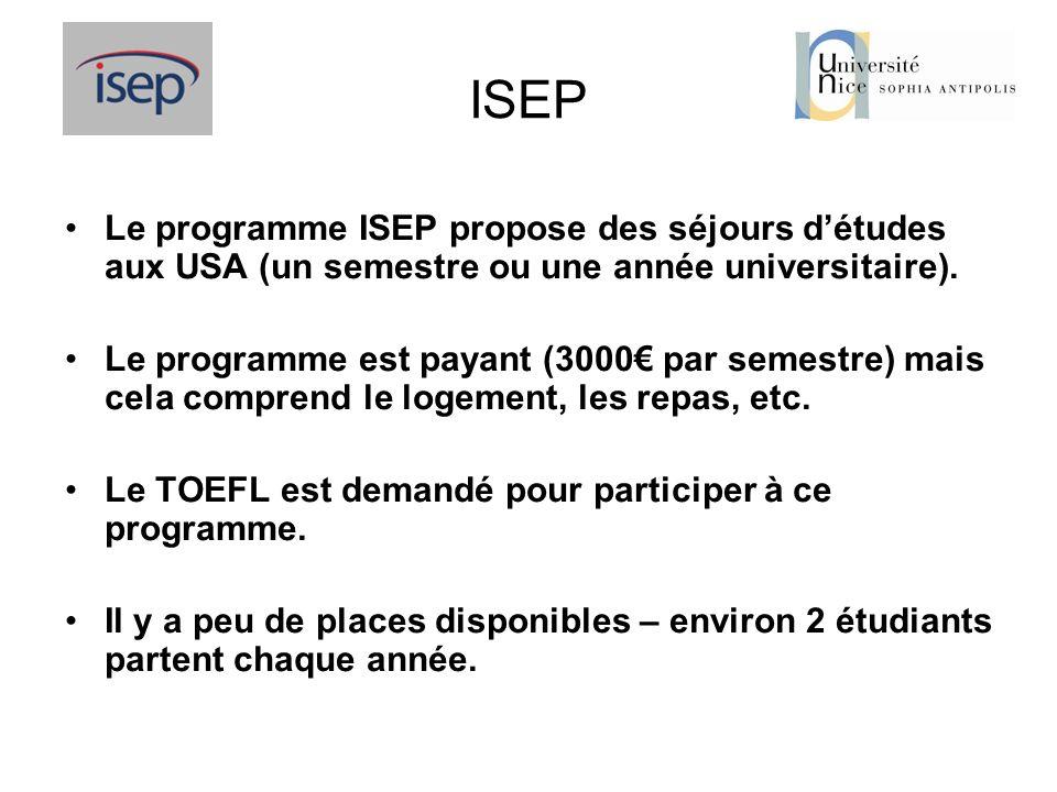 ISEP Le programme ISEP propose des séjours détudes aux USA (un semestre ou une année universitaire). Le programme est payant (3000 par semestre) mais