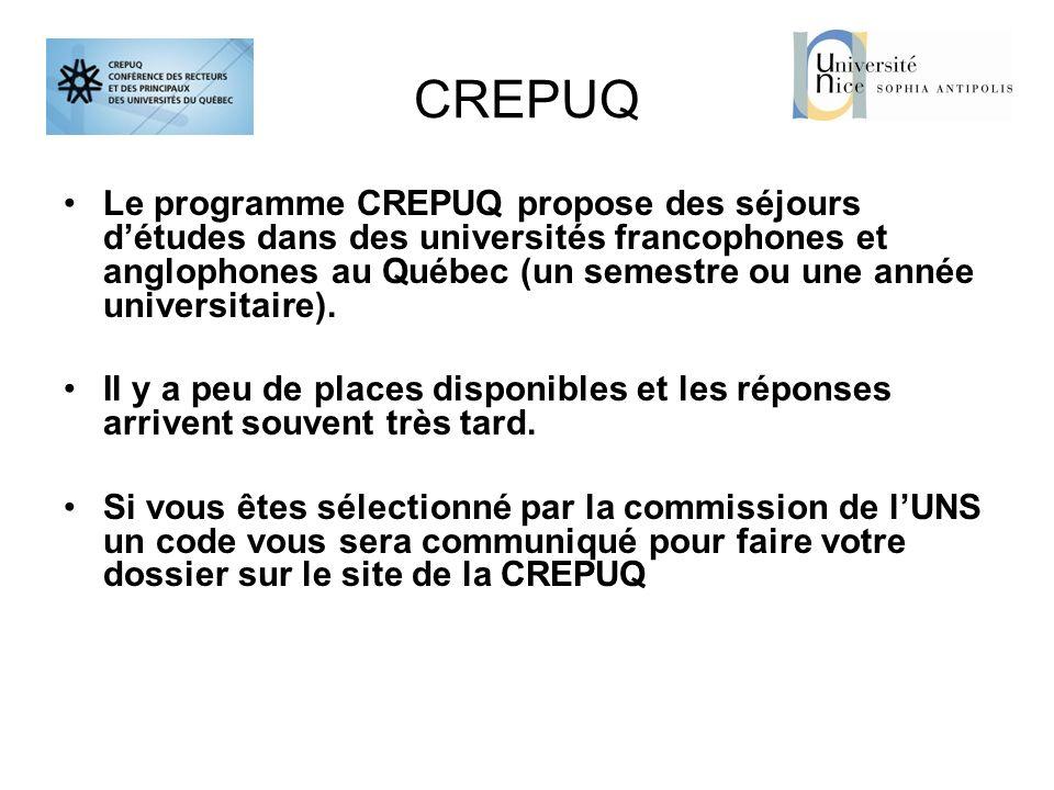 CREPUQ Le programme CREPUQ propose des séjours détudes dans des universités francophones et anglophones au Québec (un semestre ou une année universita