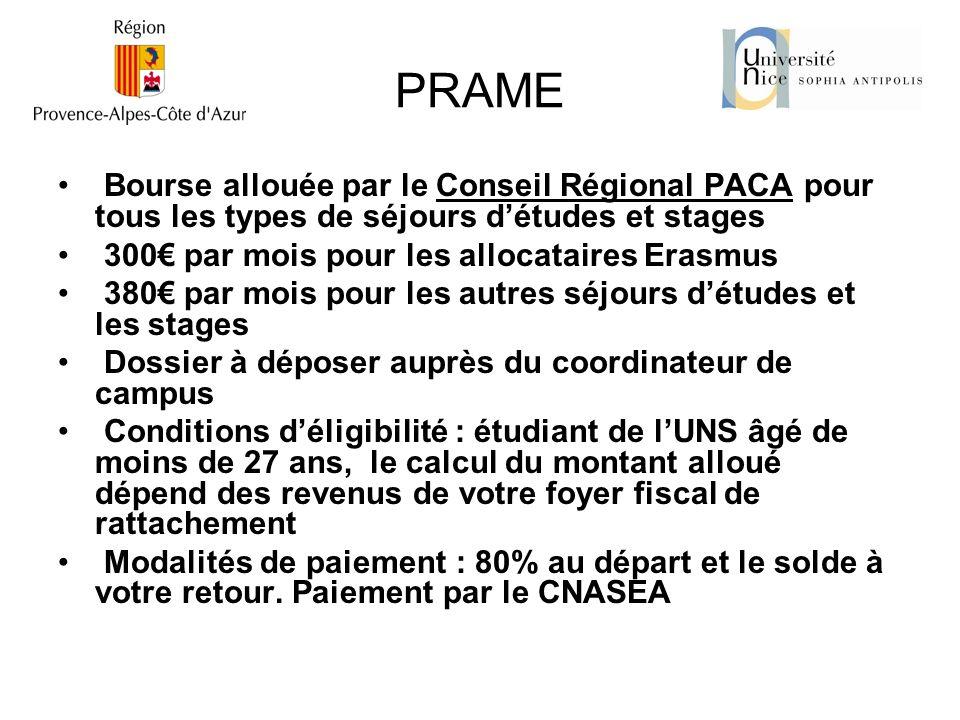 PRAME Bourse allouée par le Conseil Régional PACA pour tous les types de séjours détudes et stages 300 par mois pour les allocataires Erasmus 380 par