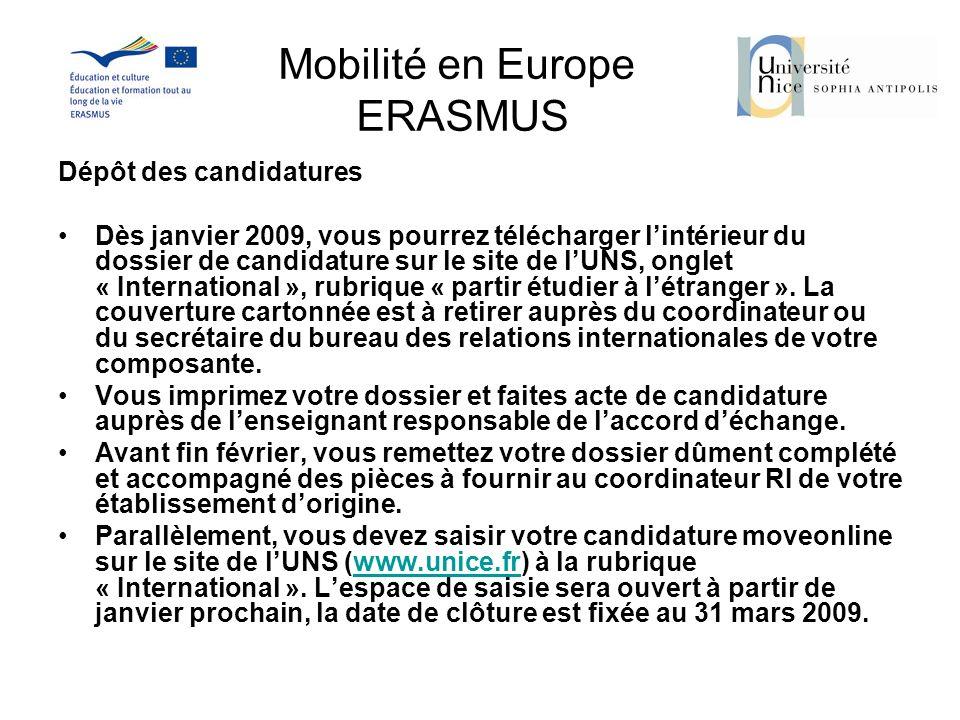 Mobilité en Europe ERASMUS Dépôt des candidatures Dès janvier 2009, vous pourrez télécharger lintérieur du dossier de candidature sur le site de lUNS,