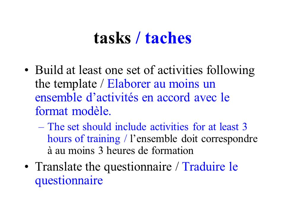 tasks / taches Build at least one set of activities following the template / Elaborer au moins un ensemble dactivités en accord avec le format modèle.