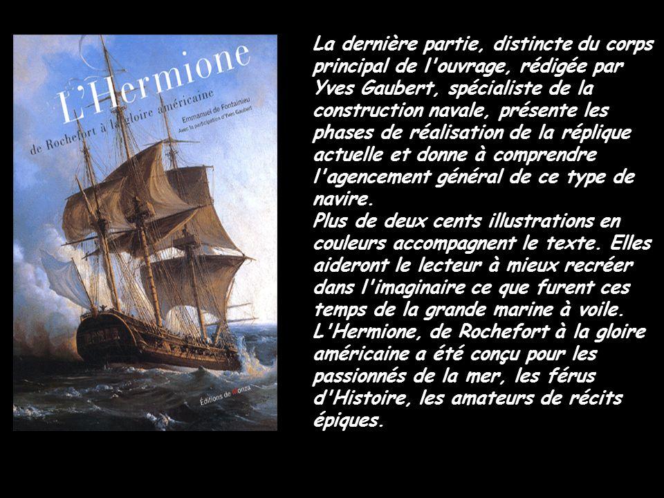 L idée particulièrement audacieuse de concevoir L Hermione à l identique a germé à la fin des années quatre-vingts.